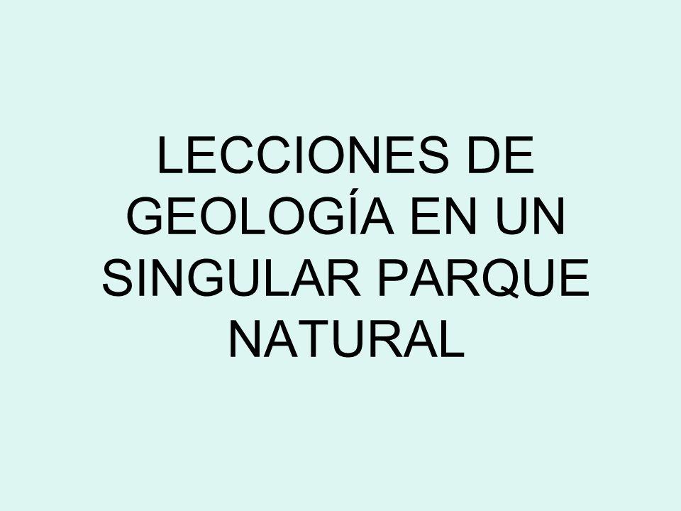 LECCIONES DE GEOLOGÍA EN UN SINGULAR PARQUE NATURAL