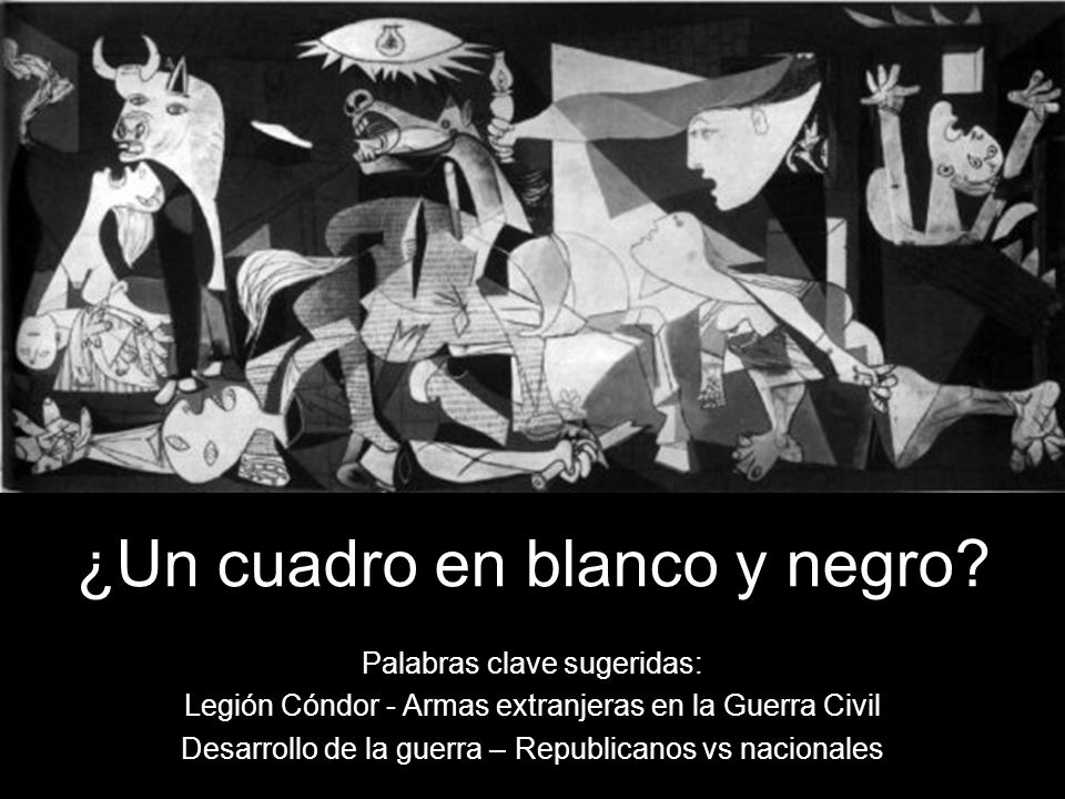 Visto lo visto...¿Por qué Picasso pinta su obra en blanco y negro.