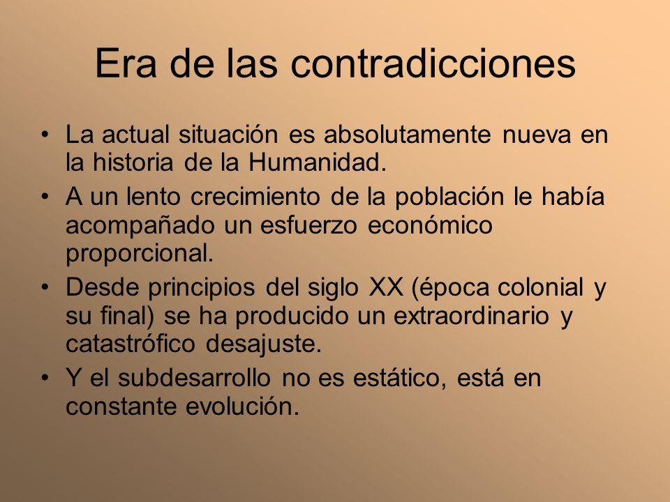 Era de las contradicciones La actual situación es absolutamente nueva en la historia de la Humanidad. A un lento crecimiento de la población le había