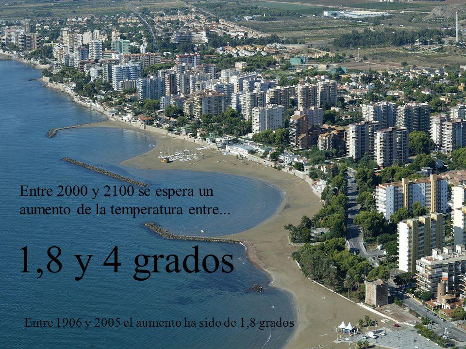 Entre 2000 y 2100 se espera un aumento de la temperatura entre... 1,8 y 4 grados Entre 1906 y 2005 el aumento ha sido de 1,8 grados