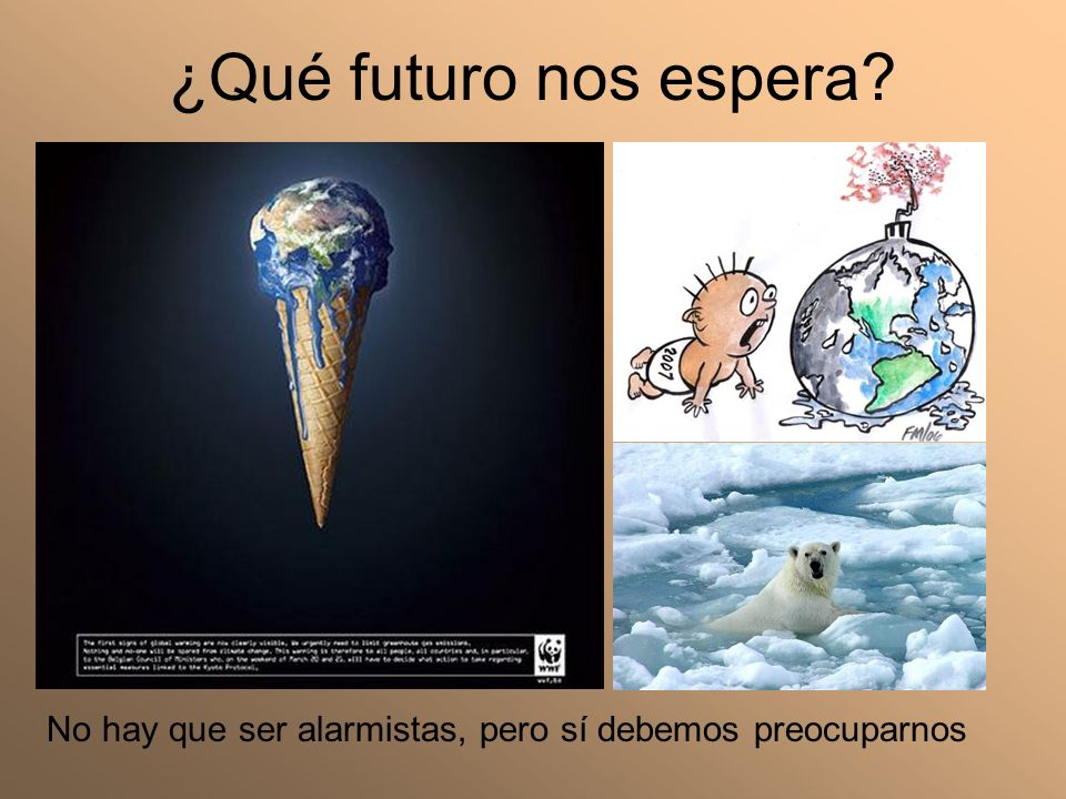 ¿Qué futuro nos espera? No hay que ser alarmistas, pero sí debemos preocuparnos