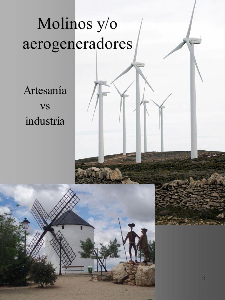 K88 - UJI - HUMANITATS 2 Artesanía vs industria Molinos y/o aerogeneradores