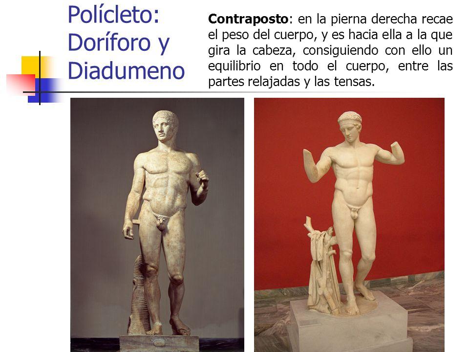 Polícleto: Doríforo y Diadumeno Contraposto: en la pierna derecha recae el peso del cuerpo, y es hacia ella a la que gira la cabeza, consiguiendo con