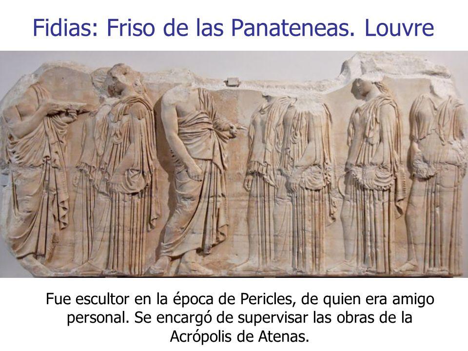 Fue escultor en la época de Pericles, de quien era amigo personal. Se encargó de supervisar las obras de la Acrópolis de Atenas. Fidias: Friso de las