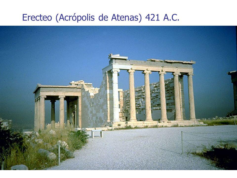 Erecteo (Acrópolis de Atenas) 421 A.C.