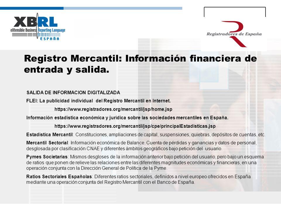 Registro Mercantil: Información financiera de entrada y salida. SALIDA DE INFORMACION DIGITALIZADA FLEI: La publicidad individual del Registro Mercant