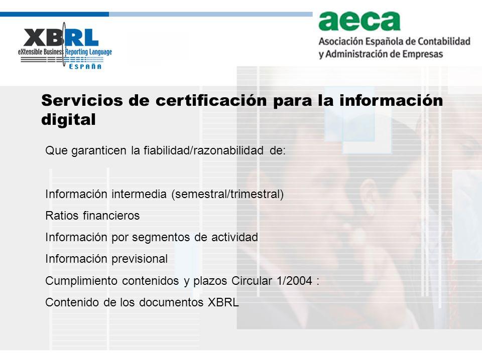 (logotipo) Servicios de certificación para la información digital Que garanticen la fiabilidad/razonabilidad de: Información intermedia (semestral/tri