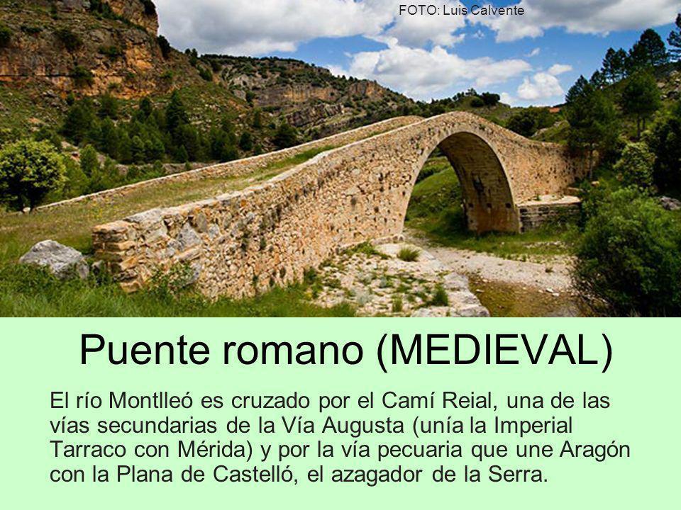 Puente romano (MEDIEVAL) El río Montlleó es cruzado por el Camí Reial, una de las vías secundarias de la Vía Augusta (unía la Imperial Tarraco con Mér