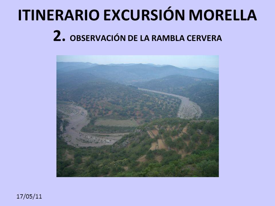 17/05/11 ITINERARIO EXCURSIÓN MORELLA 2. OBSERVACIÓN DE LA RAMBLA CERVERA