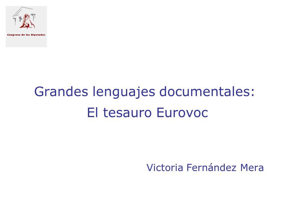 Grandes lenguajes documentales: El tesauro Eurovoc Victoria Fernández Mera