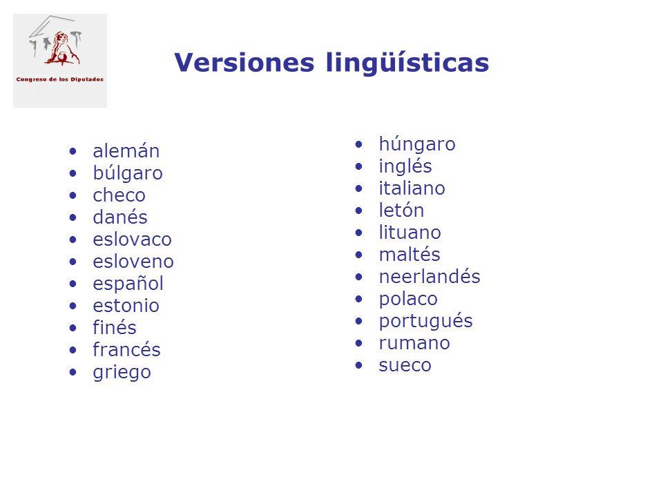 Versiones lingüísticas alemán búlgaro checo danés eslovaco esloveno español estonio finés francés griego húngaro inglés italiano letón lituano maltés