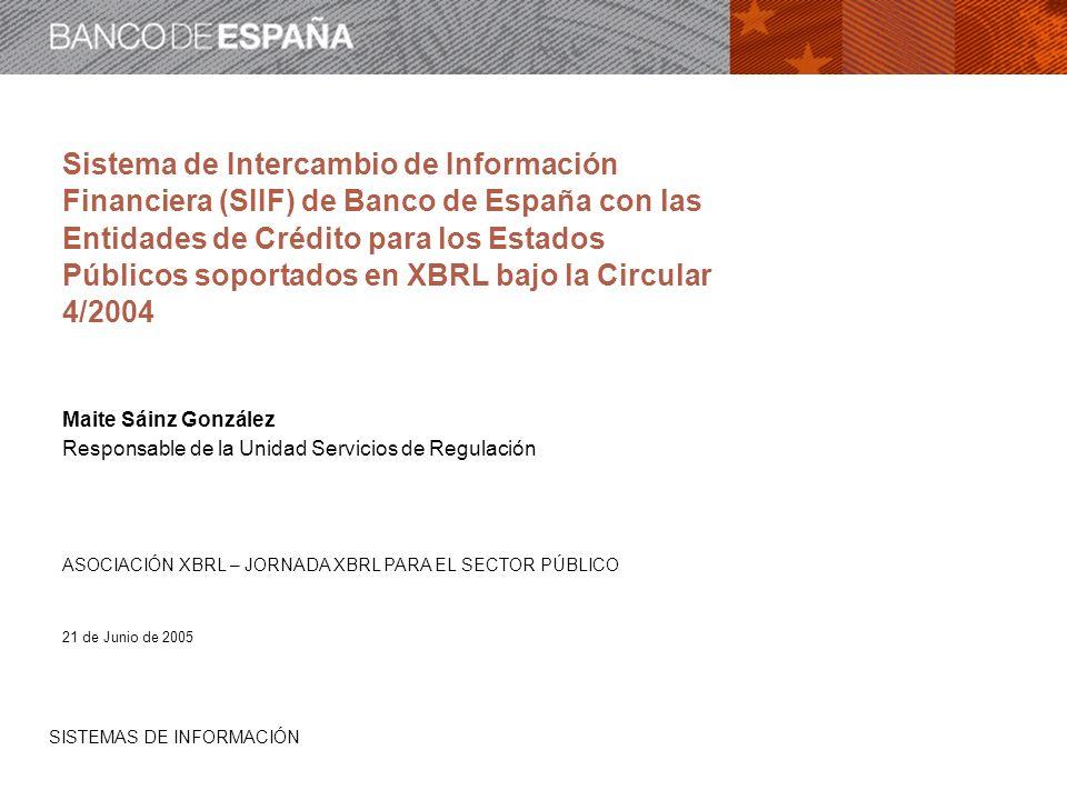 SISTEMAS DE INFORMACIÓN Sistema de Intercambio de Información Financiera (SIIF) de Banco de España con las Entidades de Crédito para los Estados Públi