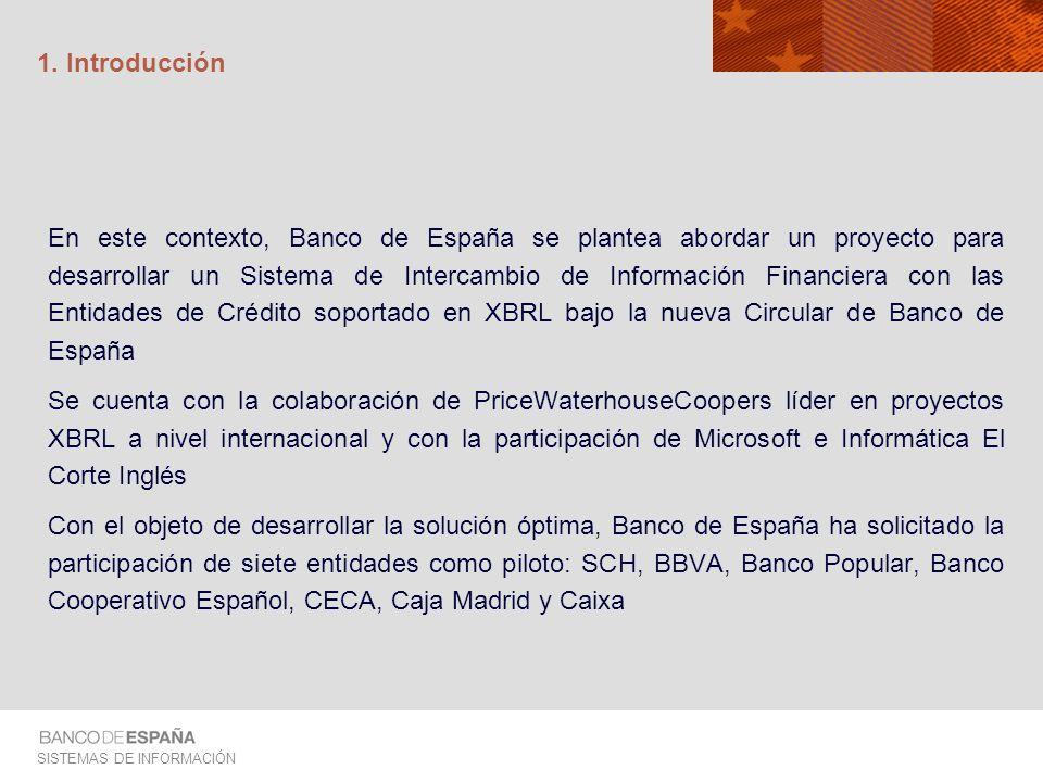 SISTEMAS DE INFORMACIÓN En este contexto, Banco de España se plantea abordar un proyecto para desarrollar un Sistema de Intercambio de Información Fin