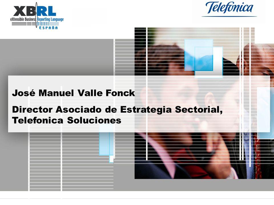José Manuel Valle Fonck Director Asociado de Estrategia Sectorial, Telefonica Soluciones