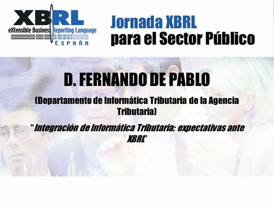 Integración de Información Tributaria Expectativas ante XBRL Madrid, 21/junio/2005