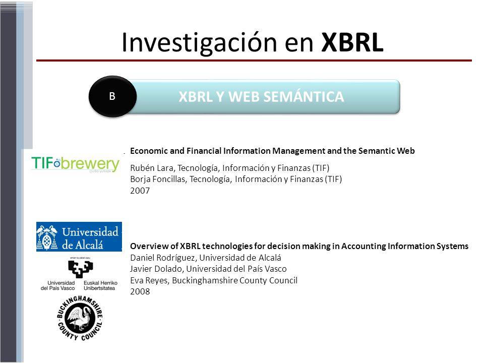 Investigación en XBRL XBRL Y WEB SEMÁNTICA B B Economic and Financial Information Management and the Semantic Web Rubén Lara, Tecnología, Información