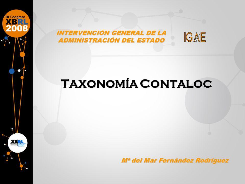 INTERVENCIÓN GENERAL DE LA ADMINISTRACIÓN DEL ESTADO T AXONOMÍA C ONTALOC Mª del Mar Fernández Rodríguez