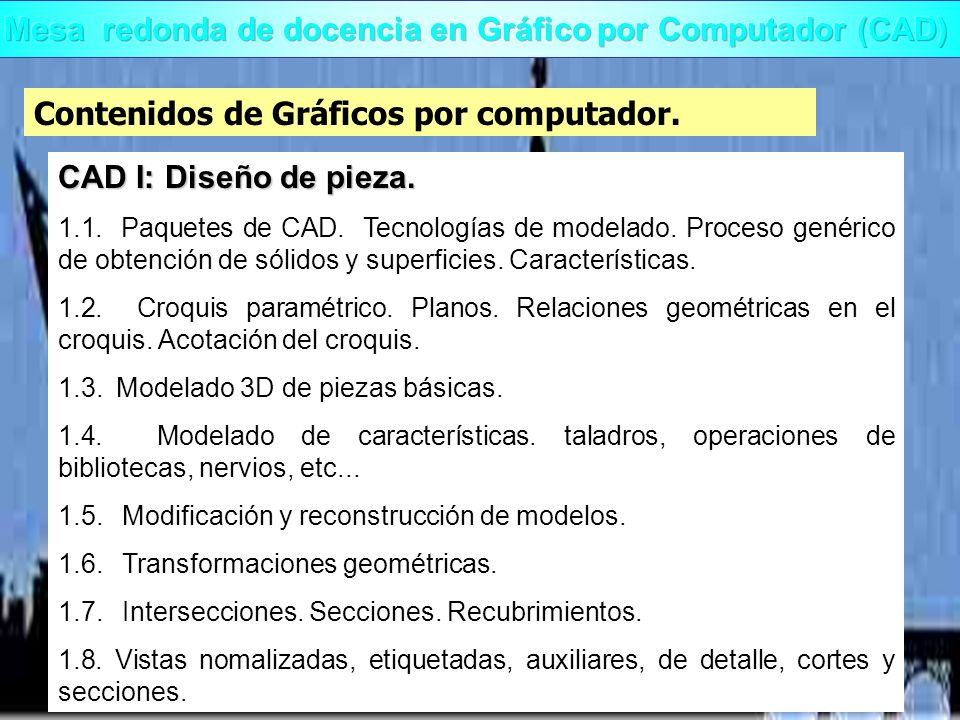 Contenidos de Gráficos por computador. CAD I: Diseño de pieza. 1.1. Paquetes de CAD. Tecnologías de modelado. Proceso genérico de obtención de sólidos