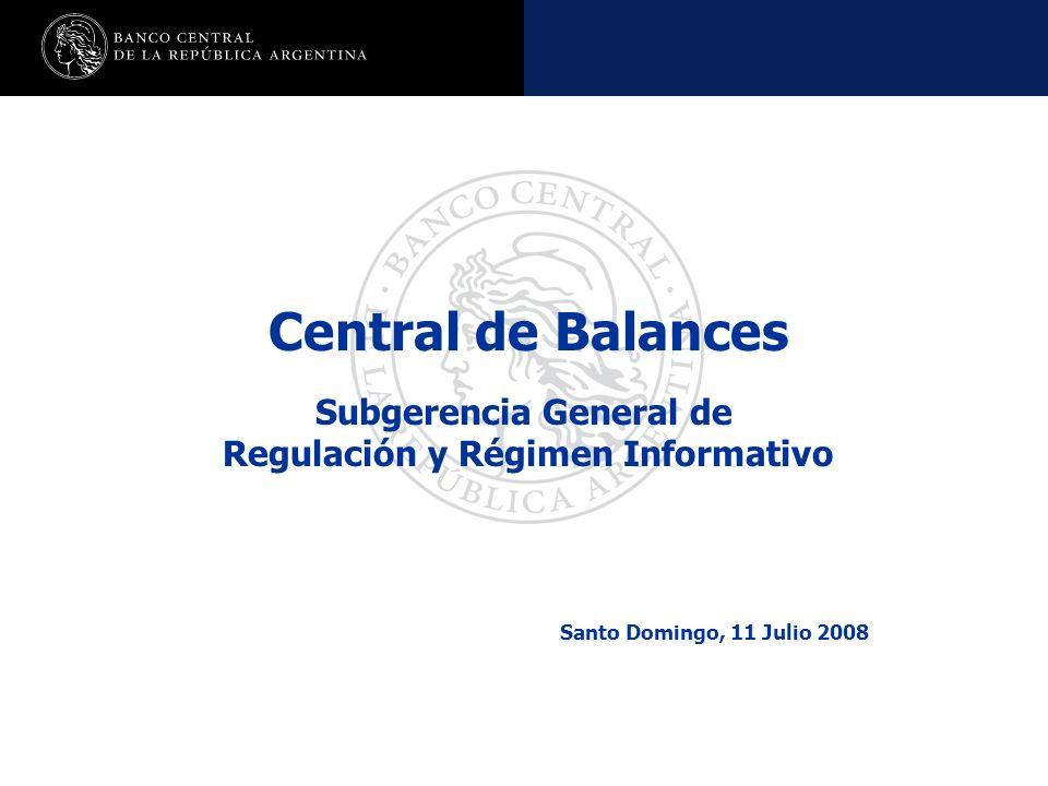 Nombre de la presentación en cuerpo 17 Central de Balances Subgerencia General de Regulación y Régimen Informativo Santo Domingo, 11 Julio 2008