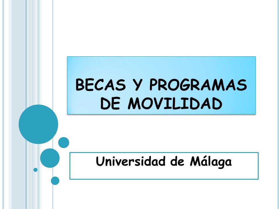BECAS Y PROGRAMAS DE MOVILIDAD Universidad de Málaga