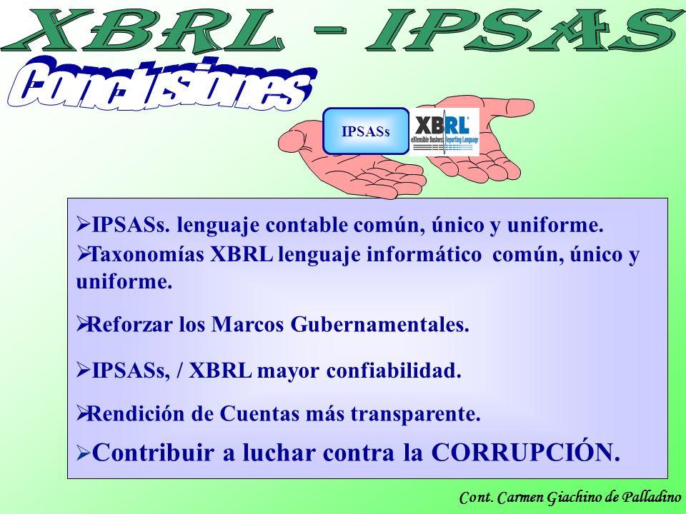 Cont. Carmen Giachino de Palladino Reforzar los Marcos Gubernamentales. Taxonomías XBRL lenguaje informático común, único y uniforme. IPSASs. lenguaje