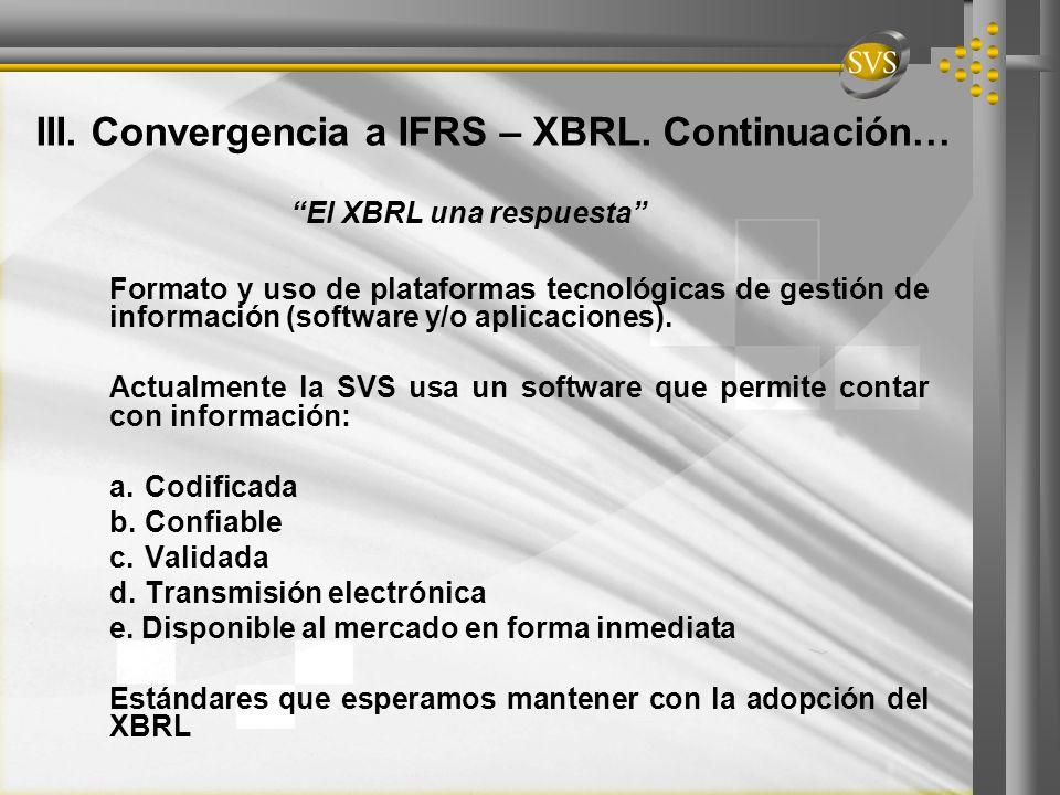 Formato y uso de plataformas tecnológicas de gestión de información (software y/o aplicaciones). Actualmente la SVS usa un software que permite contar