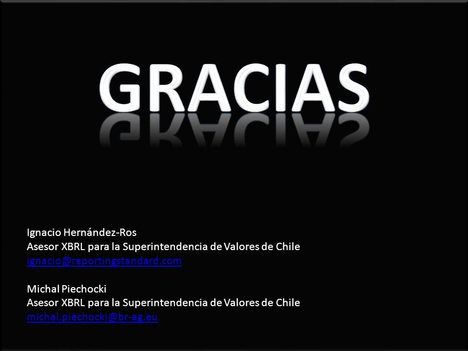 Ignacio Hernández-Ros Asesor XBRL para la Superintendencia de Valores de Chile ignacio@reportingstandard.com ignacio@reportingstandard.com Michal Piec