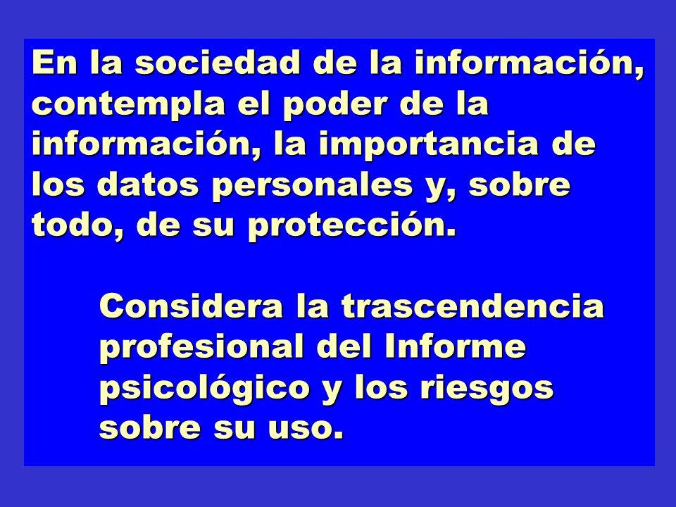 En la sociedad de la información, contempla el poder de la información, la importancia de los datos personales y, sobre todo, de su protección. Consid