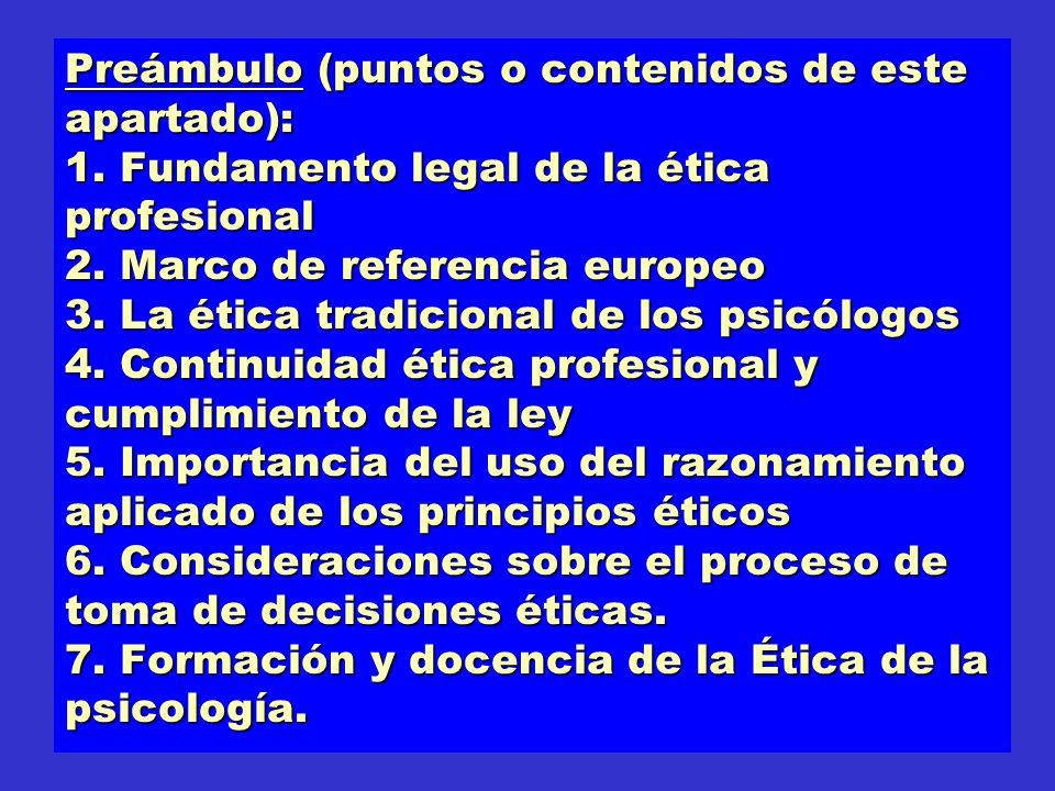 Preámbulo (puntos o contenidos de este apartado): 1. Fundamento legal de la ética profesional 2. Marco de referencia europeo 3. La ética tradicional d