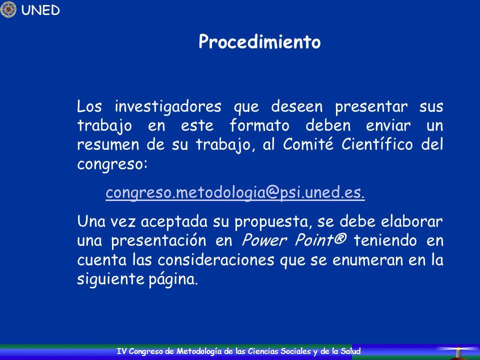 IV Congreso de Metodología de las Ciencias Sociales y de la Salud Procedimiento Los investigadores que deseen presentar sus trabajo en este formato de