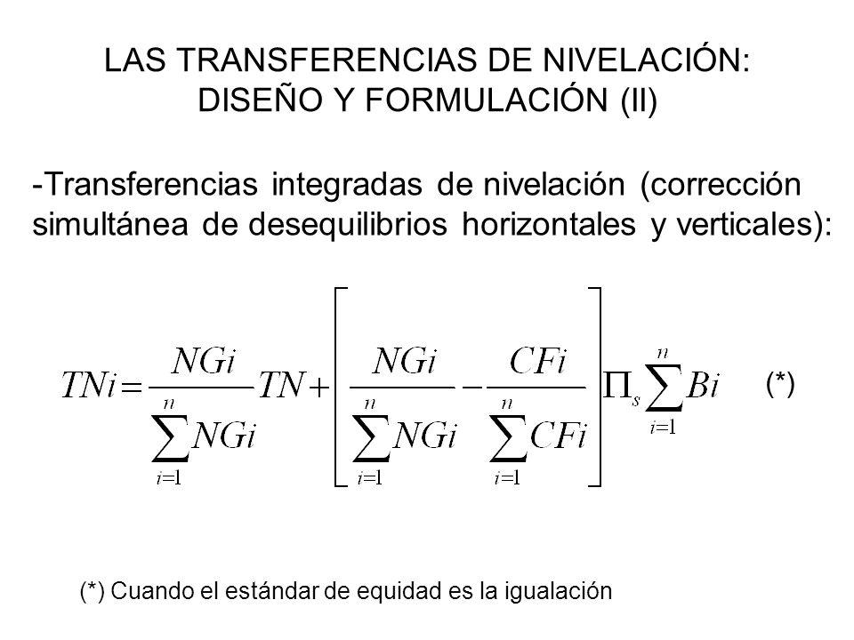 LAS TRANSFERENCIAS DE NIVELACIÓN: DISEÑO Y FORMULACIÓN (II) -Transferencias integradas de nivelación (corrección simultánea de desequilibrios horizont