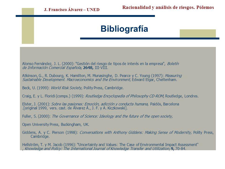 Racionalidad y análisis de riesgos. Pólemos J. Francisco Álvarez – UNED Bibliografía Alonso Fernández, J. L. (2000):