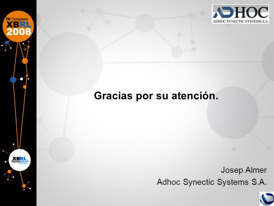 Gracias por su atención. Josep Almer Adhoc Synectic Systems S.A.