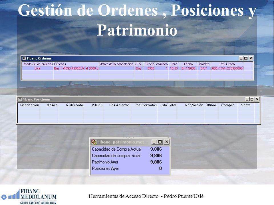 Herramientas de Acceso Directo - Pedro Puente Uslé Gestión de Ordenes, Posiciones y Patrimonio