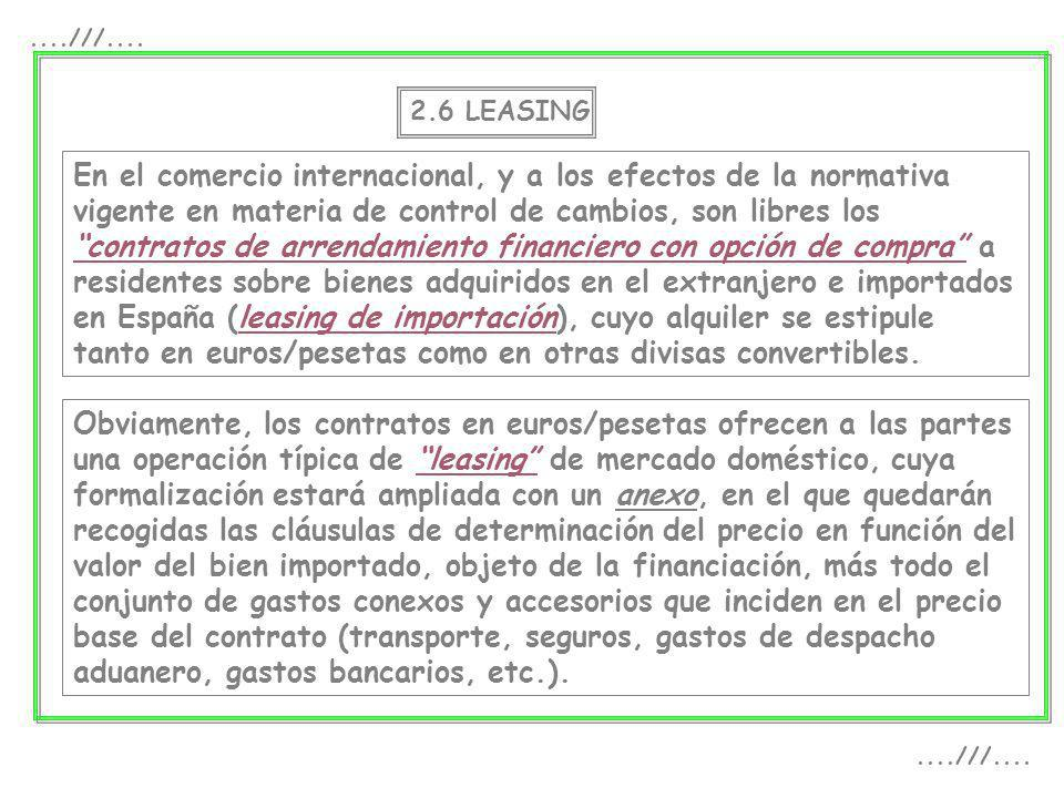 2.6 LEASING....///.... En el comercio internacional, y a los efectos de la normativa vigente en materia de control de cambios, son libres los contrato