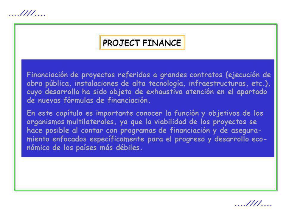 PROJECT FINANCE....////.... Financiación de proyectos referidos a grandes contratos (ejecución de obra pública, instalaciones de alta tecnología, infr