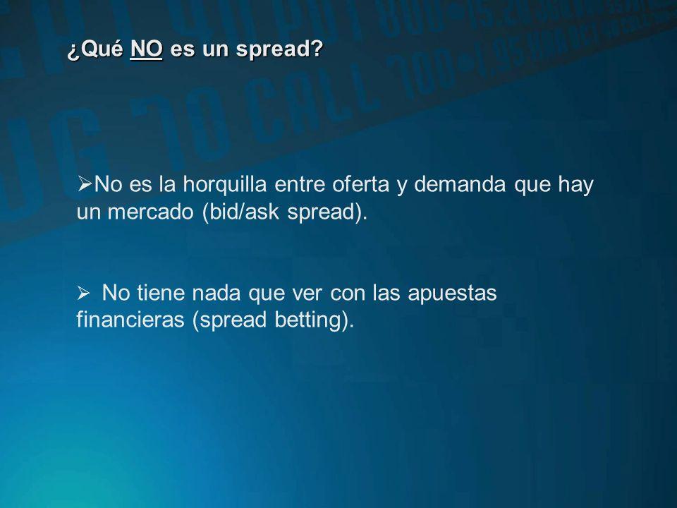 ¿Qué NO es un spread.