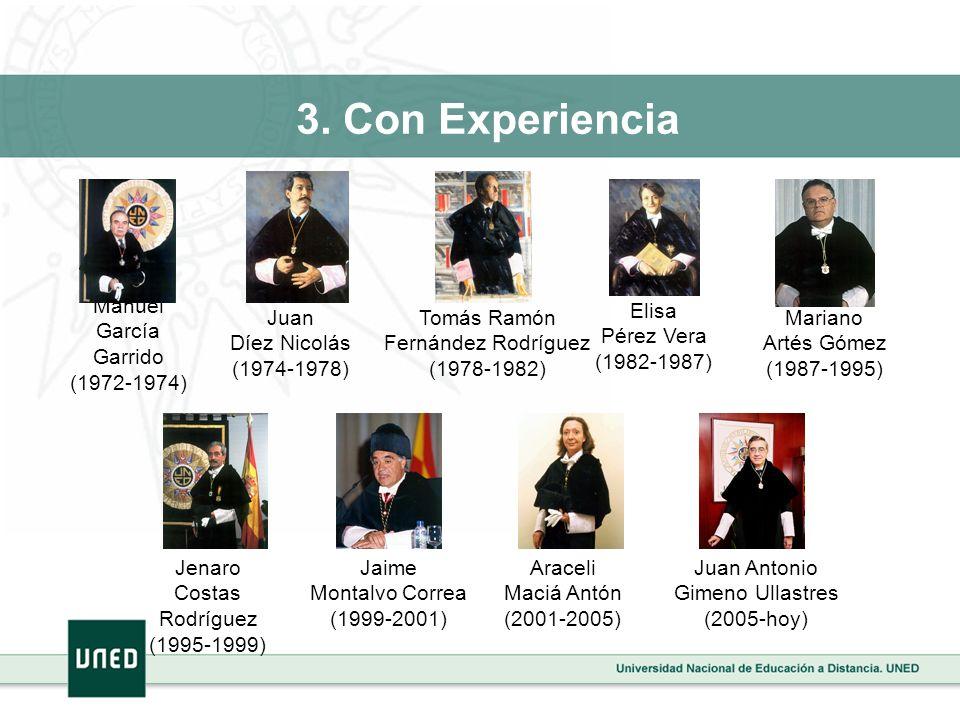 Manuel García Garrido (1972-1974) 3. Con Experiencia Juan Díez Nicolás (1974-1978) Tomás Ramón Fernández Rodríguez (1978-1982) Elisa Pérez Vera (1982-