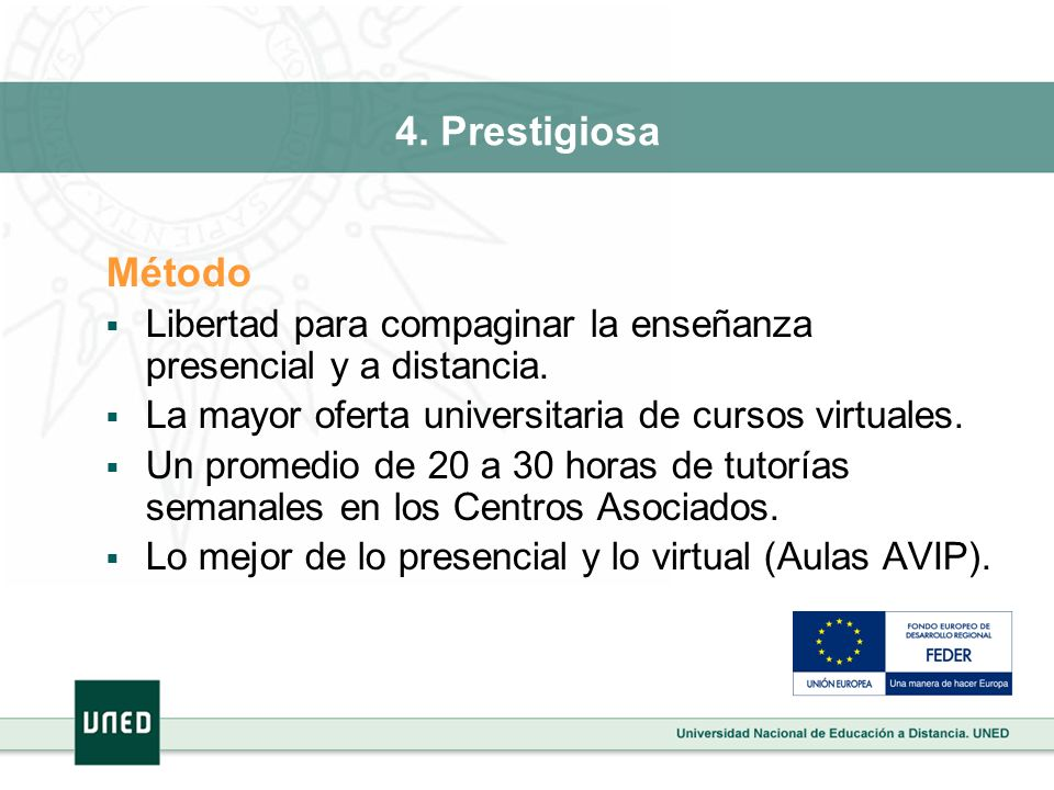 4. Prestigiosa Método Libertad para compaginar la enseñanza presencial y a distancia. La mayor oferta universitaria de cursos virtuales. Un promedio d