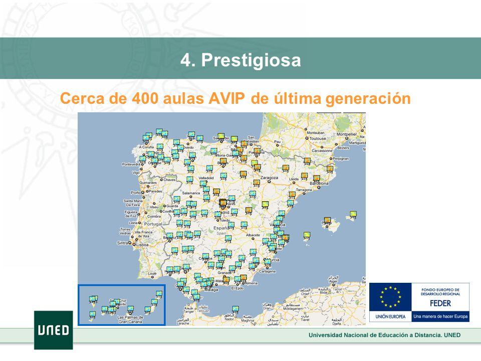 4. Prestigiosa Cerca de 400 aulas AVIP de última generación