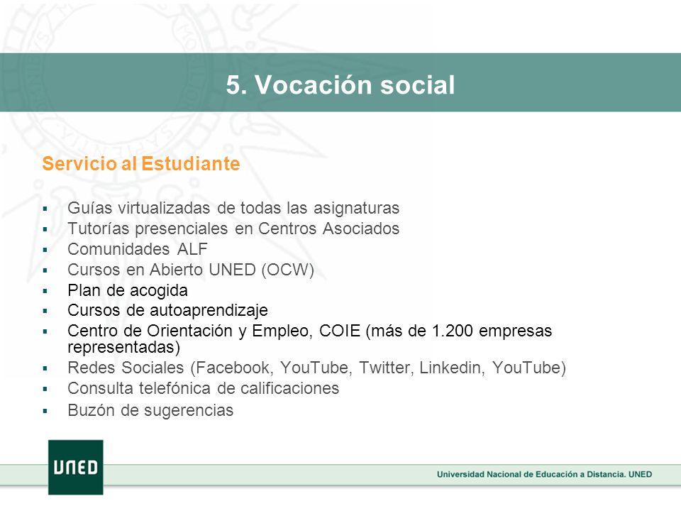 5. Vocación social Servicio al Estudiante Guías virtualizadas de todas las asignaturas Tutorías presenciales en Centros Asociados Comunidades ALF Curs