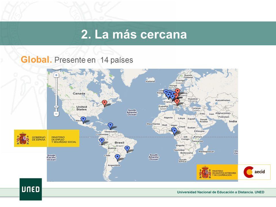 Global. Presente en 14 países 2. La más cercana