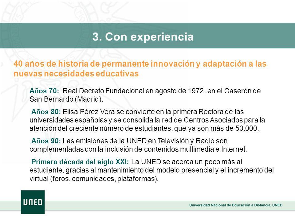 40 años de historia de permanente innovación y adaptación a las nuevas necesidades educativas Años 70: Real Decreto Fundacional en agosto de 1972, en el Caserón de San Bernardo (Madrid).