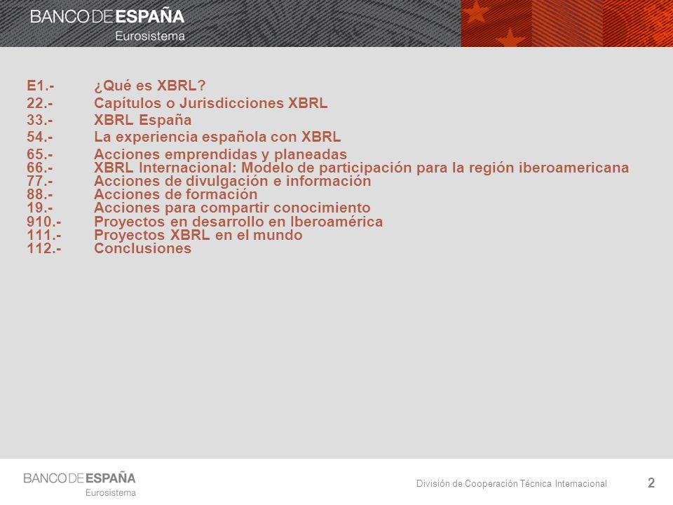 División de Cooperación Técnica Internacional 13 Seminario XBRL en Perú Lima, octubre 2007 Carácter nacional y dirigido a: Superintendencia de Banca, Seguros y AFP Comisión Nacional Supervisora de Empresas y Valores Banco Central de Reserva Coorganizadores: CNMV, IIMV y Banco de España 8.- Acciones de formación