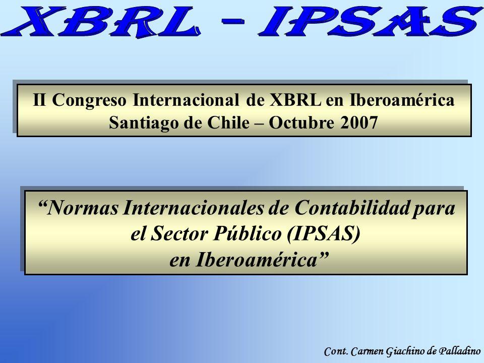 Cont. Carmen Giachino de Palladino II Congreso Internacional de XBRL en Iberoamérica Santiago de Chile – Octubre 2007 II Congreso Internacional de XBR