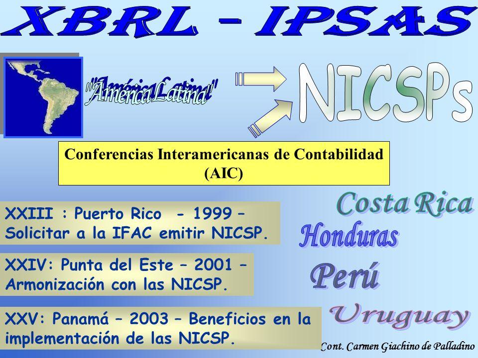 Cont. Carmen Giachino de Palladino Conferencias Interamericanas de Contabilidad (AIC) XXIII : Puerto Rico - 1999 – Solicitar a la IFAC emitir NICSP. X
