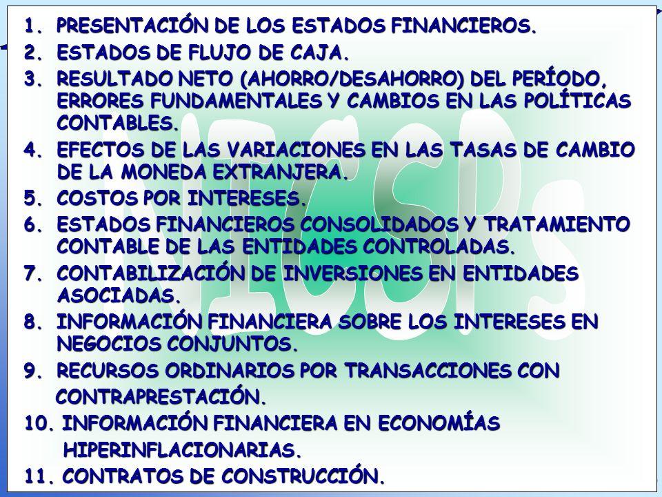 1.PRESENTACIÓN DE LOS ESTADOS FINANCIEROS. 2.ESTADOS DE FLUJO DE CAJA. 3.RESULTADO NETO (AHORRO/DESAHORRO) DEL PERÍODO, ERRORES FUNDAMENTALES Y CAMBIO