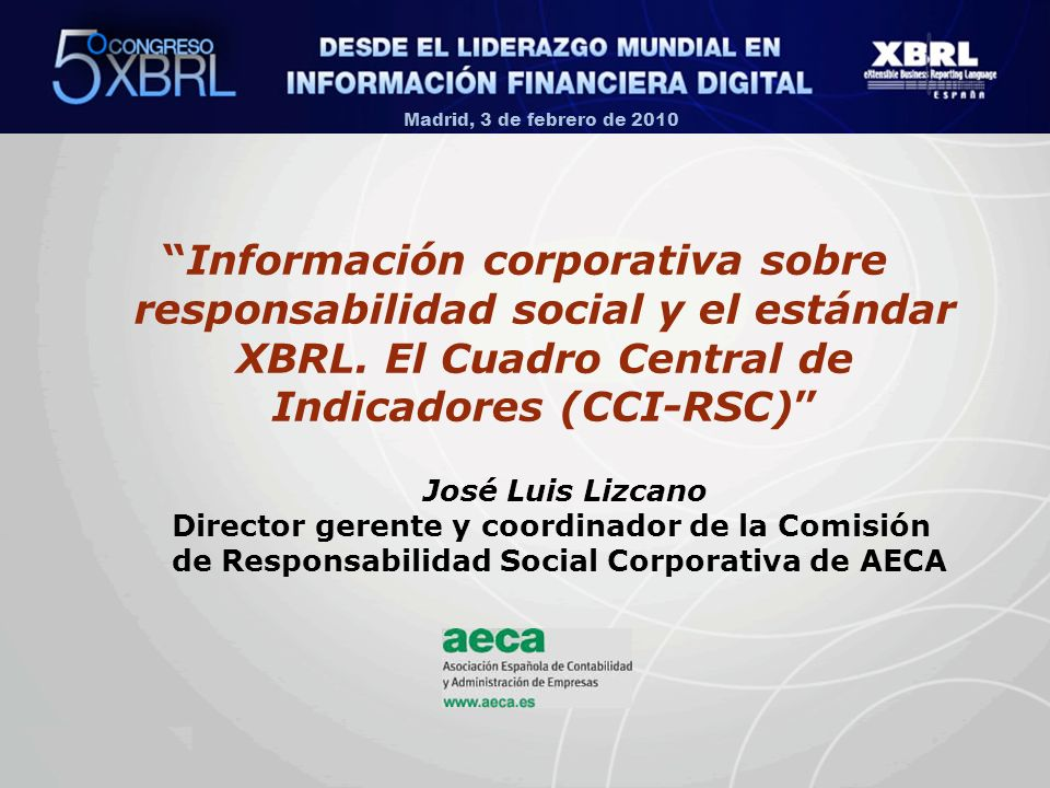 Madrid, 3 de febrero de 2010 Información corporativa sobre responsabilidad social y el estándar XBRL.