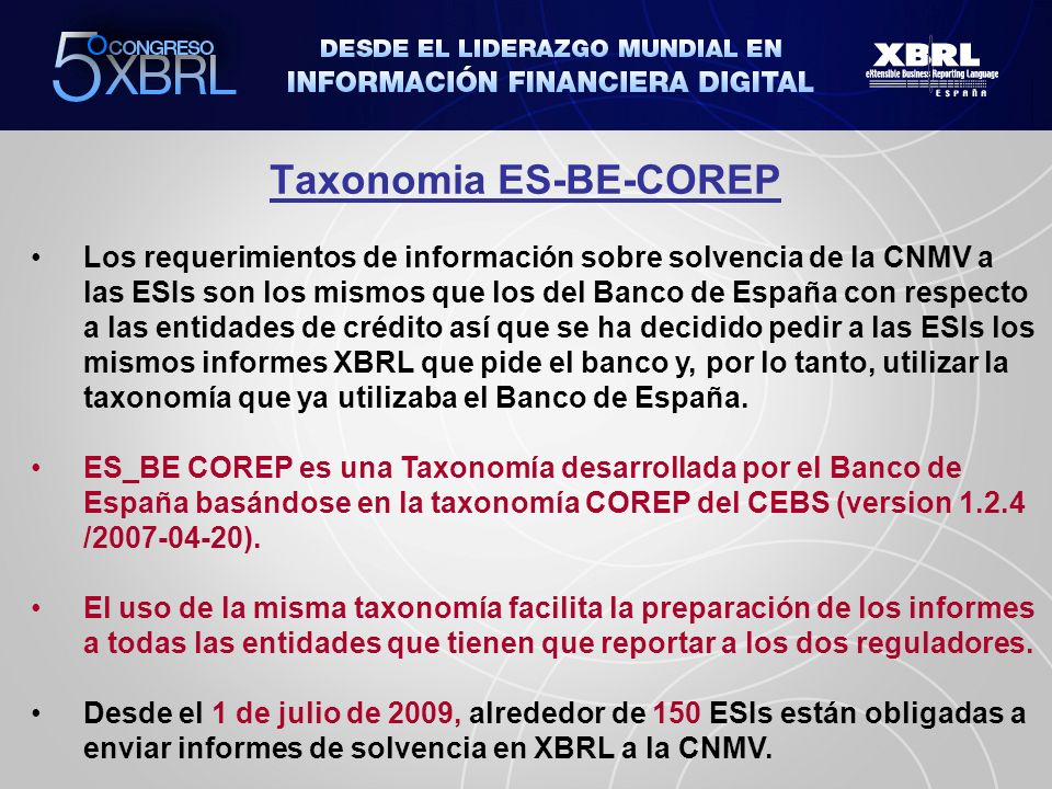 Taxonomia ES-BE-COREP Los requerimientos de información sobre solvencia de la CNMV a las ESIs son los mismos que los del Banco de España con respecto
