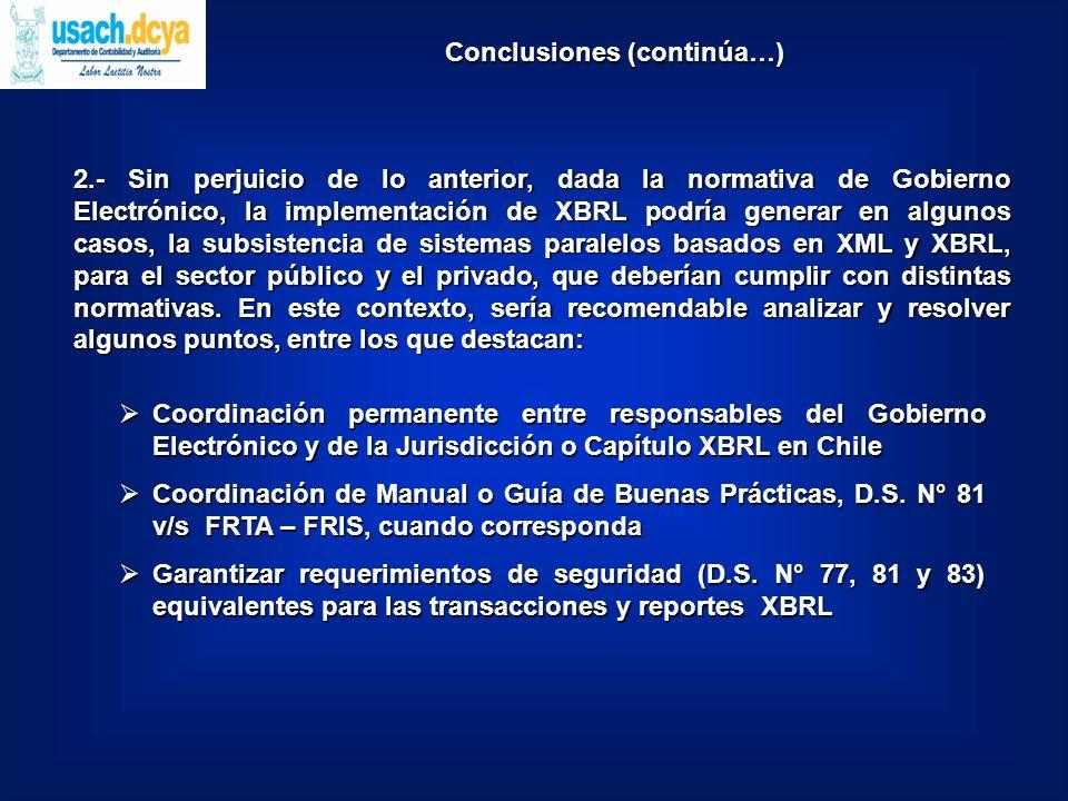 Coordinación permanente entre responsables del Gobierno Electrónico y de la Jurisdicción o Capítulo XBRL en Chile Coordinación permanente entre responsables del Gobierno Electrónico y de la Jurisdicción o Capítulo XBRL en Chile Coordinación de Manual o Guía de Buenas Prácticas, D.S.
